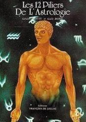 Les douze piliers de l'astrologie - Couverture - Format classique