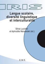 Langue scolaire, diversité linguistique et interculturalité - Couverture - Format classique