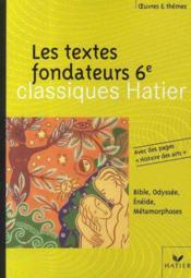Les textes fondateurs 6e - Couverture - Format classique