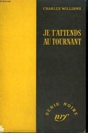 Je T'Attends Au Tournant. ( Hell Hath No Fury). Collection : Serie Noire Sans Jaquette N° 246 - Couverture - Format classique