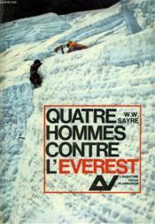 Quatre Hommes Contre L'Everest. Collection : L'Aventure Vecue. - Couverture - Format classique