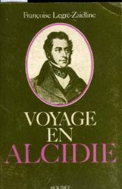 Voyage En Alcidie A La Decouverte D'Alcide D'Orbigny (1802 - 1857) - Couverture - Format classique