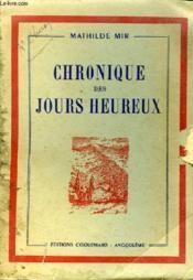 Chronique Des Jours Heureux . - Couverture - Format classique