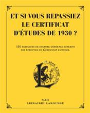 Et si vous repassiez le certificat d'études de 1930 ? - Couverture - Format classique