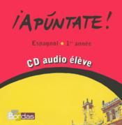 APUNTATE ; espagnol ; 1ère année ; CD audio élève de remplacement - Couverture - Format classique