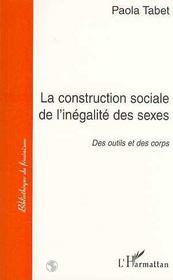 La construction sociale de l'inégalité des sexes - Couverture - Format classique