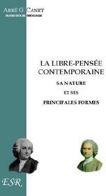 La Libre-Pensee Contemporaine, Sa Nature Et Ses Principales Formes - Couverture - Format classique