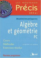 Precis algebre et geometrie pc - Intérieur - Format classique