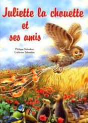 Juliette La Chouette Et Ses Amis - Couverture - Format classique
