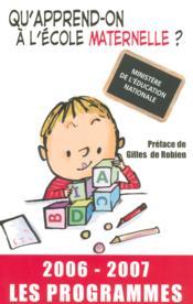 Qu'apprend-on à l'école maternelle ? (édition 2006-2007) - Couverture - Format classique