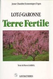 Lot Et Garonne, Terre Fertile - Couverture - Format classique