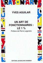 Un art de fonctionnaire ; le 1% - Couverture - Format classique