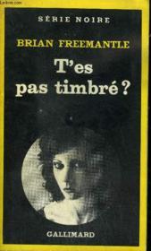 Collection : Serie Noire N° 1821 T'Es Pas Timbre ? - Couverture - Format classique