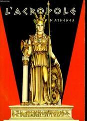 L'Acropole D'Athenes. Texte Explicatif Pour La Carte-Guide - Couverture - Format classique