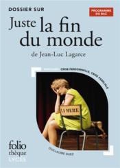 Juste la fin du monde de Jean-Luc Lagarce ; dossier bac - Couverture - Format classique
