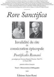Rore Sanctifica, Invalidite Du Rite De Consecration Episcopale De Pontificalis Romani Partie I ; Demonstration. - Couverture - Format classique