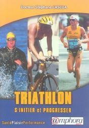 Triathlon ; s'initier et progresser - Intérieur - Format classique