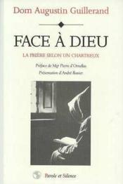 Face à Dieu ; la prière selon un Chartreux - Couverture - Format classique