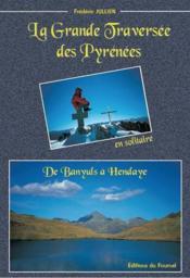 La grande traversée des Pyrénées en solitaire ; de Banyuls à Hendaye - Couverture - Format classique