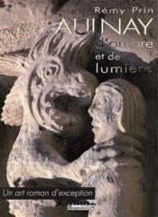 Aulnay ; d'ombre et de lumière ; un art roman d'exeption - Couverture - Format classique