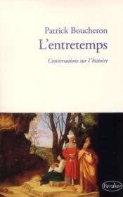 L'entretemps ; conversations sur l'histoire - Couverture - Format classique