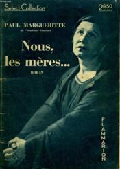 Nous, Les Meres ... . Collection : Select Collection N° 112 - Couverture - Format classique