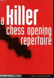A Killer Chess Opening Repertoire - Couverture - Format classique
