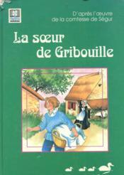 La Soeur De Gribouille - Couverture - Format classique