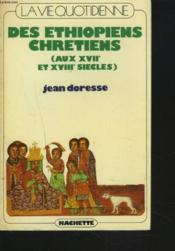 LA VIE QUOTIDIENNE DES ETHIOPIENS CHRETIENS (AUX XVIIe ET XVIIIe SIECLE) - Couverture - Format classique