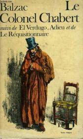 Le Colonel Chabert - Suivi De - El Verdugo Adieu Le Requisitionnaire - Couverture - Format classique
