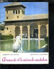 Grenade Et Le Miracle Andalou. - Couverture - Format classique