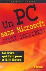 Un Pc Sans Microsoft, C'Est Possible ! - Couverture - Format classique