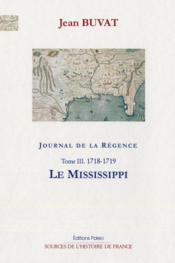Journal de la Régence t.3 (1718-1719) ; le Mississippi - Couverture - Format classique