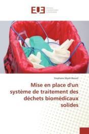 Mise en place d'un systeme de traitement des dechets biomedicaux solides - Couverture - Format classique