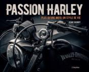 Passion Harley ; plus qu'une moto, un style de vie - Couverture - Format classique