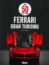 Les 50 plus belles Ferrari Gran Turismo - Couverture - Format classique