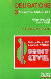 Droit civil t.6 ; les obligations ; regime general ; 11e edition; edition 2001 - Intérieur - Format classique
