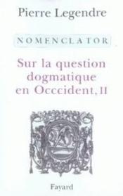 Nomenclator ; sur la question dogmatique en occident t.2 - Couverture - Format classique