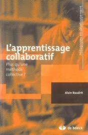 L'apprentissage collaboratif ; plus qu'une méthode collective ? - Couverture - Format classique