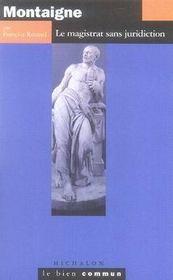 Montaigne ; le magistrat sans juridiction - Intérieur - Format classique