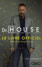 Dr House ; le livre officiel - Couverture - Format classique