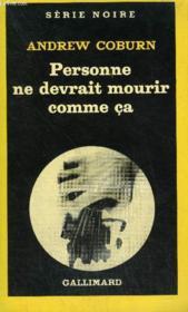 Collection : Serie Noire N° 1822 Personne Ne Devrait Mourir Comme Ca - Couverture - Format classique