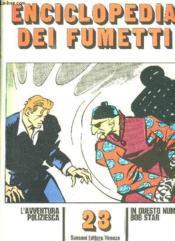 Enciclopedia Dei Fumetti N° 23 L Avventura Poliziesca, In Questo Numero: Bob Star... Texte En Italien. - Couverture - Format classique