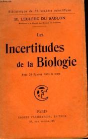 Les Incertitudes De La Biologie. Collection : Bibliotheque De Philosophie Scientifique. - Couverture - Format classique