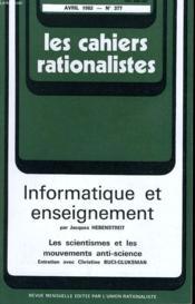 Les Cahiers Rationalistes N°377 - Informatique Et Enseignement - Les Scientisme Et Les Mouvement Anti-Science - Couverture - Format classique