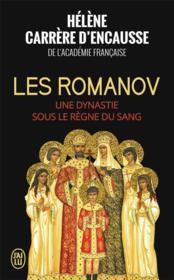 Les Romanov ; une dynastie sous le règne du sang - Couverture - Format classique