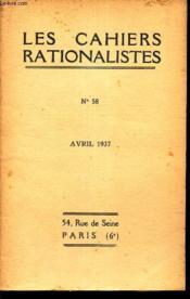 LES CAHIERS RATIONALISTES - N°58 - avril 1937 / Les rayons cosmiques etc... - Couverture - Format classique