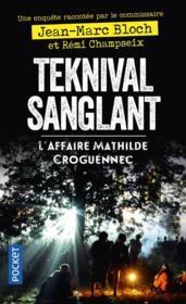 Teknival sanglant : l'affaire Mathilde Croguennec - Couverture - Format classique