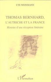 Thomas Bernhard ; L'Autriche Et La France ; Histoire D'Une Reception Litteraire - Intérieur - Format classique