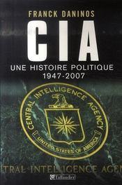 CIA ; une histoire politique (1947-2007) - Intérieur - Format classique